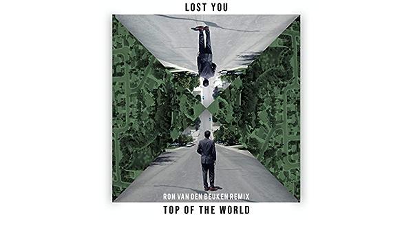 Top of the World (Ron van den Beuken Remix) de LOST YOU en ...
