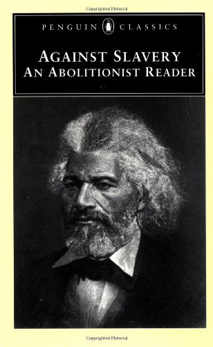 Against Slavery: An Abolitionist Reader (Penguin Classics)