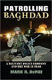 Patrolling Baghdad, Mark R. Depue, 0700614982