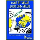 Luce und Velue / Luce et Velue. (Les aventures de Luce et Luc et Velue.) (French Edition)