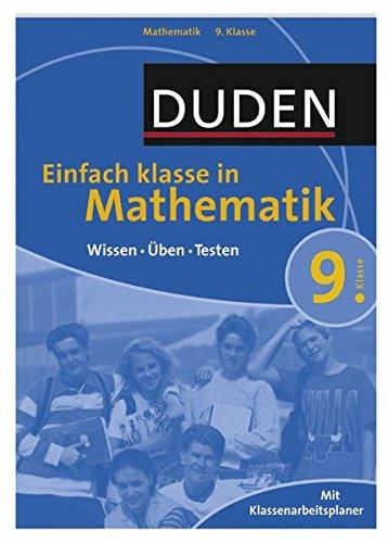 Einfach klasse in Mathematik 9. Klasse: Wissen - Üben - Testen