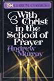 With Christ in the School of Prayer, Andrew Murray, 0310297710