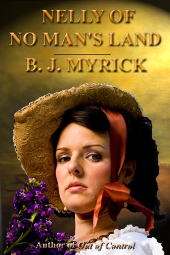 Book: Nelly of No Man's Land by B.J. Myrick