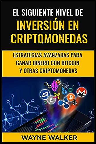 Amazon.com: El Siguiente Nivel De Inversión En Criptomonedas: Estrategias Avanzadas Para Ganar Dinero Con Bitcoin y Otras Criptomonedas (Spanish Edition) ...