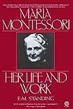 Maria Montessori, E. M. Standing, 0452260906