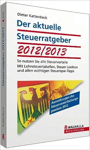 Cover des Buchs: Der aktuelle Steuerratgeber 2012/2013: So nutzen Sie alle Steuervorteile; Mit Lohnsteuertabellen, Steuer-Lexikon und allen wichtigen Steuerspar-Tipps