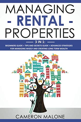 51uRTlpDPUL - Managing Rental Properties: 3 in 1: Beginners Guide + Tips and Secrets Guide + Advanced Strategies for Managing Wisely and Creating Long Term Wealth