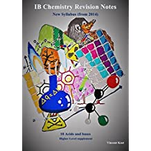 IB Chemistry: 18 Acids and Bases Revision Notes (Higher Level supplement) (IB Chemistry Revision Notes Book 15)