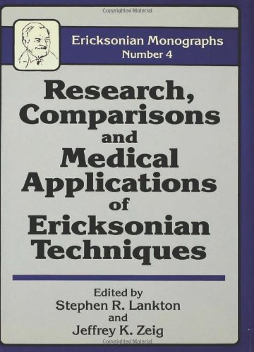 Research Comparisons and Medical Applications of Ericksonian Techniques (Ericksonian Monographs, No 4)