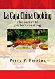 La Caja China Cooking: The secret to perfect roasting