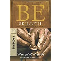 Be Skillful - Proverbs: God'S Guidebook to Wise Living (Be Series Commentary)