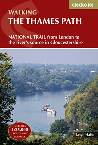 The Thames Path (National Trail Guidebook & Map Booklet) (Cicerone Walking) Leigh Hatts