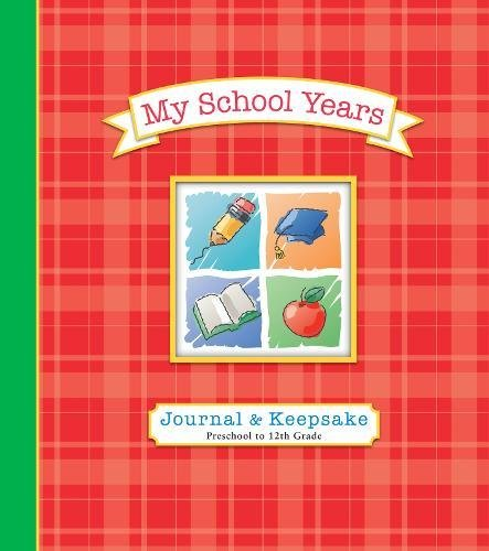 My School Years Journal & Keepsake: Preschool to 12th (Preschool Memories)