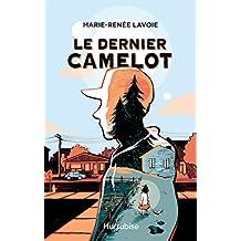 Le dernier camelot (French Edition)