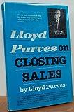Lloyd Purves on Closing Sales, Lloyd Purves, 013539130X