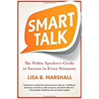 Smart Talk: The Public Speaker's Guide to Success in Every Situation (Quick & Dirty Tips)