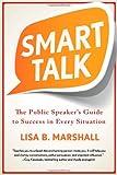 Smart Talk: The Public Speaker's Guide to Success
