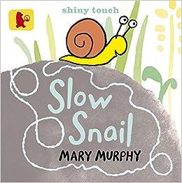 Slow Snail (Baby Walker): Amazon.co.uk: Mary Murphy: Books