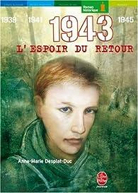 1943, L'espoir du retour par Anne-Marie Desplat-Duc