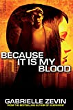 Because It Is My Blood by Gabrielle Zevin front cover