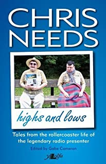 Chris Needs: the Highs and Lows by Chris Needs (2013) Paperback