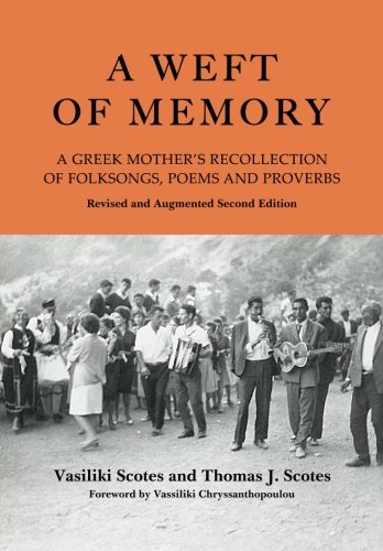 A Weft of Memory: A Greek Mother's Recollection of Folksongs, Poems and Proverbs