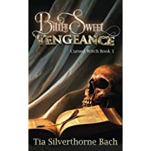 Bittersweet Vengeance (Cursed Witch) (Volume 1)