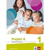 Projekt G Gesellschaftslehre 1. Ausgabe Rheinland-Pfalz: Schülerbuch Klasse 5/6 (Projekt G Gesellschaftslehre. Ausgabe für Rheinland-Pfalz ab 2015)