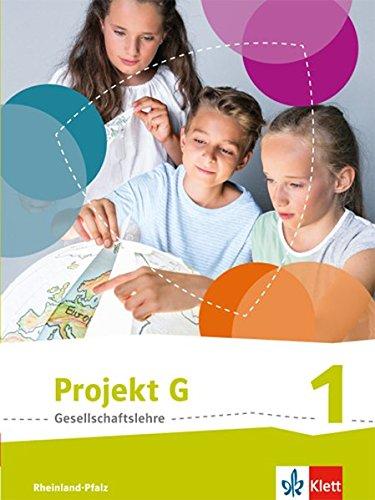 Projekt G Gesellschaftslehre 1. Ausgabe Rheinland Pfalz  Schülerbuch Klasse 5 6  Projekt G Gesellschaftslehre. Ausgabe Für Rheinland Pfalz Ab 2015