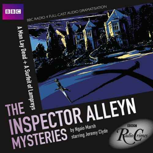 BBC Radio Crimes: The Inspector Alleyn Mysteries: A Man Lay Dead & A Surfeit of Lampreys (Inspector Alleyn Mysteries A Man Lay Dead)