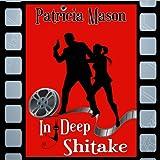 In Deep Shitake: Shitake Mystery, Book 1