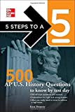 5 Steps to a 5 500 AP U.S. History Questions to Know by Test Day by Scott Demeter (2011-01-04)