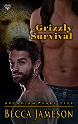 Grizzly Survival: A Paranormal Shifter M/M Romance (Arcadian Bears Book 5)