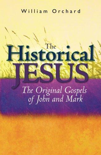 Read Online The Historical Jesus:: The Original Gospels of John and Mark pdf