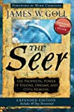 The Seer Expanded Edition: The Prophetic Power of Visions, Dreams, and Open Heavens