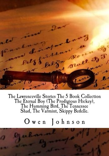 The Lawrenceville Stories The 5 Book Collection The Eternal Boy (The Prodigious Hickey ), The Humming Bird, The Tennessee Shad, The Varmint, Skippy Bedelle. ()