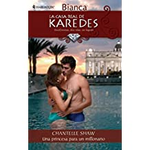 Una princesa para un millonario (La Casa Real de Karedes) (Spanish Edition) - Kindle edition by CHANTELLE SHAW. Literature & Fiction Kindle eBooks ...