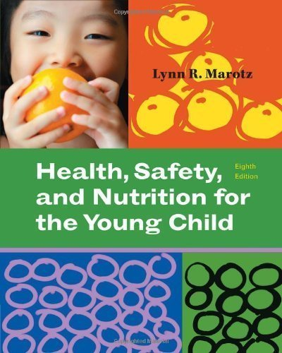By Lynn R Marotz Health, Safety, and Nutrition for the Young Child (8th Edition)