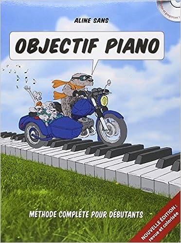 Objectif Piano : Toutes les clés pour comprendre et apprendre (CD inclus)