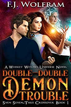 Double-Double Demon Trouble (Whiskey Witches Crossover 1) by [Wolfram, F.J., Blooding, S.M.]