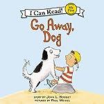 Go Away, Dog | Joan L. Nodset