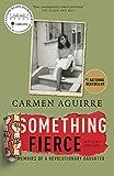 Something Fierce: Memoirs of a Revolutionary