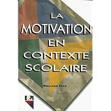 Motivation contexte scolaire (rolland viau)