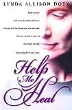 Help Me Heal, Lynda A. Doty, 1567222137