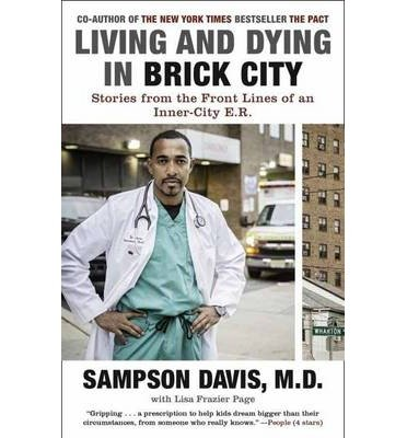 Living and Dying in Brick City: Stories from the Front Lines of an Inner-City E.R. (Paperback) - Common