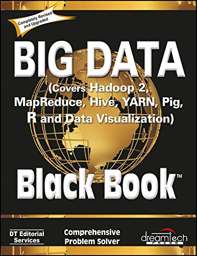 Big Data; Black Book: Covers Hadoop 2; MapReduce; Hive; YARN; Pig; R and Data Visualization