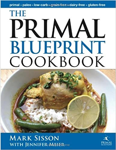 The primal blueprint cookbook primal low carb paleo grain free the primal blueprint cookbook primal low carb paleo grain free dairy free and gluten free primal blueprint series jennifer meier mark sisson malvernweather Image collections