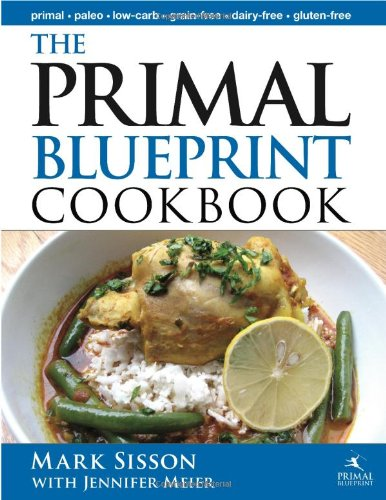The primal blueprint cookbook primal low carb paleo grain free the primal blueprint cookbook primal low carb paleo grain free dairy free and gluten free jennifer meier mark sisson 9780982207727 books amazon malvernweather Images