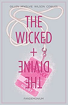 The Wicked + The Divine Vol. 2: Fandemonium by [Gillen, Kieron]