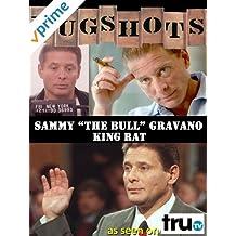 """Mugshots: Sammy """"The Bull"""" Gravano - King Rat"""